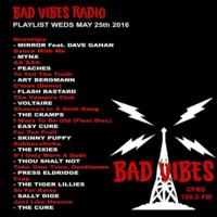 Bad Vibes May 25, 2016 set list
